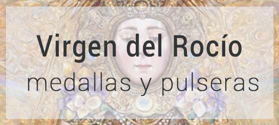 Virgen del Rocío pulseras y medallas
