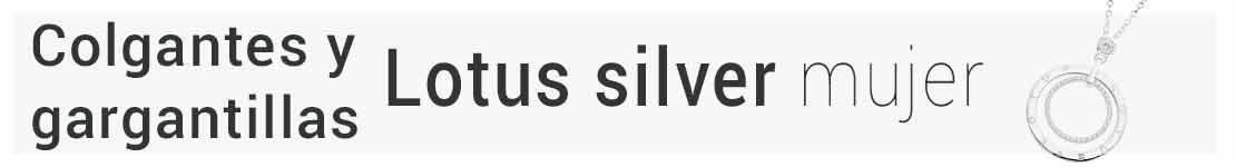colgantes gargantillas lotus silver plata