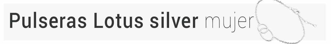 pulseras lotus silver mujer
